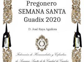 El pregonero de la Semana Santa de Guadix del año 2020 será José Raya Aguilera